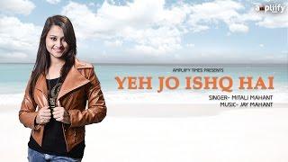 Yeh Jo Ishq Hai (Full Audio) | Mitali Mahant | Ampliify Times