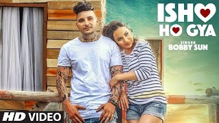 New Punjabi Songs 2016 ● Ishq Ho Gya● Bobby Sun ● Latest Punjabi Songs 2016 ●  T-Series Apna Punjab