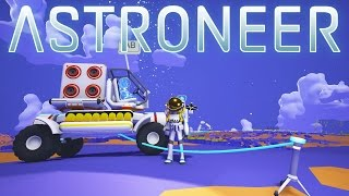 Astroneer - Ep 3 - Rover and Vehicle Platform! - Let's Play Astroneer Gameplay