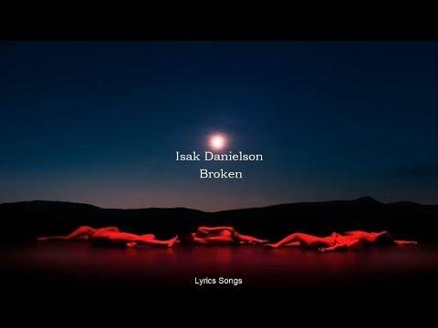 Isak Danielson Broken Lyrics