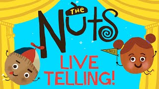 The Nuts: Bedtime at the Nut House - LIVE TELLING!