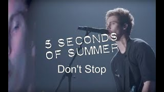 5 Seconds Of Summer - Don't Stop (Live At Wembley Arena)