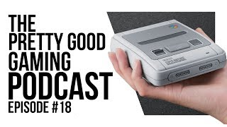 Steam Summer Sale, SNES Classic Shortage!   Pretty Good Gaming Podcast #18