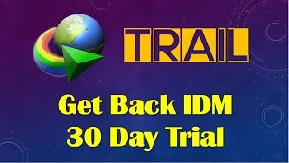 How To Get Back IDM 30 Day Trial Pack, Internet Download Manager