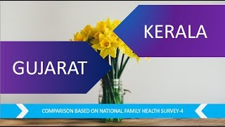 GUJARAT VS KERALA : COMPARISON BASED ON NATIONAL FAMILY HEALTH SURVEY 4