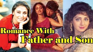 These Actresses Did Romance With Both Father And Son | Bollywood Fun Facts