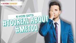 Comedian Gets #TooReal about #MeToo (K-von Explains)