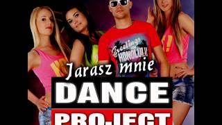 Dance Project  - Jarasz mnie 2015 (official audio)