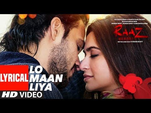 LO MAAN LIYA Lyrical | Raaz Reboot | Arijit Singh | Emraan Hashmi, Kriti Kharbanda, Gaurav Arora