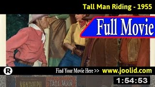 Watch: Tall Man Riding (1955) Full Movie Online