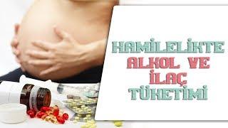 Hamilelikte Alkol Ve İlaç Tüketimi