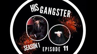 [Jungkook ff *18+*] His Gangster Episode 11