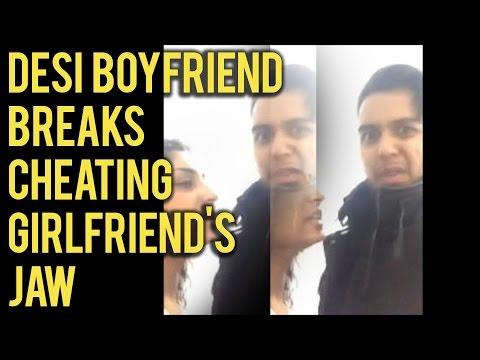 Desi Boyfriend Breaks Cheating Girlfriend's Jaw
