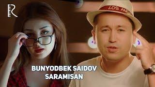 Bunyodbek Saidov - Saramisan | Бунёдбек Саидов - Сарамисан
