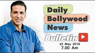 Latest Hindi Entertainment News From Bollywood   Akshay Kumar   22 May 2019   07:00 AM