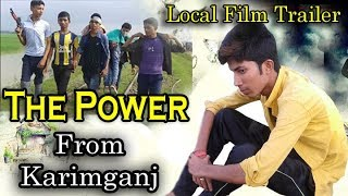 The Power bangla movie trailer from Karimganj I Bangla Local Film 2017 I