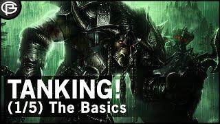 [Basics] Introduction to Tanking 1/5