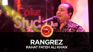 Rahat Fateh Ali Khan, Rangrez, Coke Studio Season 10, Episode 5