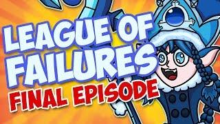League of Failures #6 - THE FINAL EPISODE