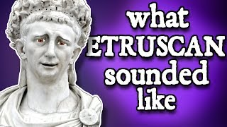 What Etruscan sounded like and how we know