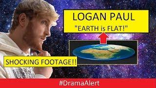 Logan Paul thinks the EARTH is FLAT! ( FOOTAGE) #DramaAlert