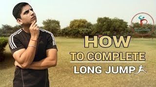 HOW TO COMPLETE LONG JUMP IN HINDI