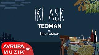 Teoman ft. İrem Candar - İki Aşk (Official Audio)
