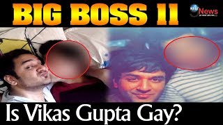 Bigg Boss 11: Vikas gupta is GAY – Dated famous TV Male Actor For 3 Years!