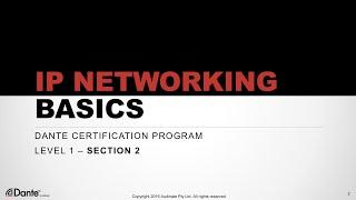 Dante Certification Level 1: #2 IP Networking Basics