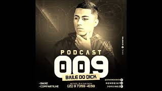 #PODCAST 009 BAILE DO DICK NO PIQUE DE BEVERLY HILLS DJNEM