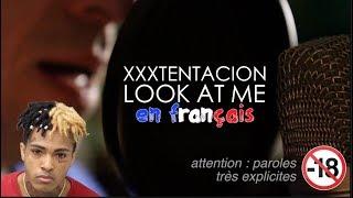 XXXTENTACION - Look at me RIP Paroles choquantes 😱 interdit -18 ans (traduction en francais) COVER