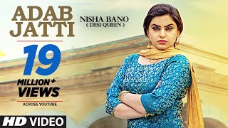 Adab Jatti (Full Song) Nisha Bano | Latest Punjabi Songs 2017 | T-Series