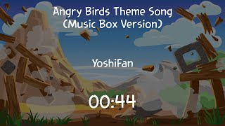 [HD] YoshiFan - Angry Birds Theme Song (Music Box Version)