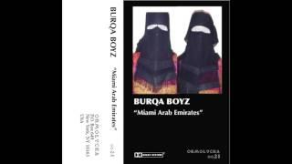 Burqa Boyz - Miami Arab Emirates - FULL RELEASE