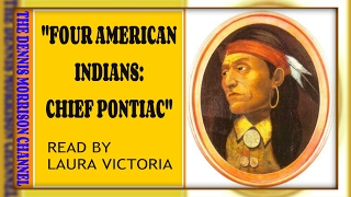 FOUR AMERICAN INDIANS: CHIEF PONTIAC IN MICHIGAN