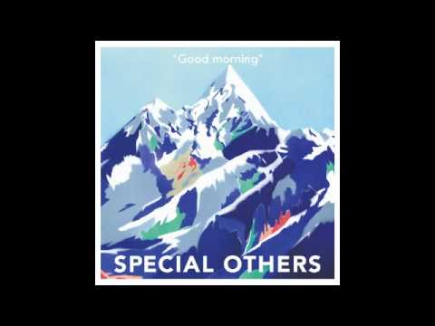 Good morning - SPECIAL OTHERS