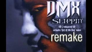 DMX - Slippin' (Remake)