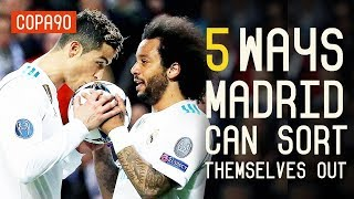 5 Ways Real Madrid Can Sort Themselves Out