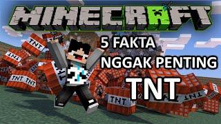 5 FAKTA NGGAK PENTING MINECRAFT Episode : TNT!