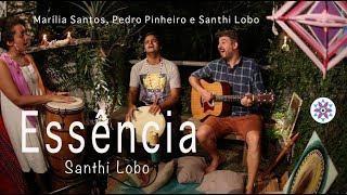 Essência (de Santhi Lobo, com Santhi Lobo, Pedro Pinheiro e Marília Santos - Sarau Divinal 2)