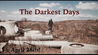 THE DARKEST DAYS OFFICIAL TRAILER!