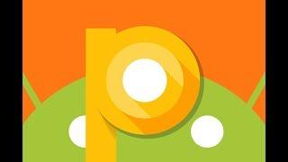 احصل على شكل اندرويد Android P الجديد بدون تحديث و حتى ان كان هاتفك لا يدعمه