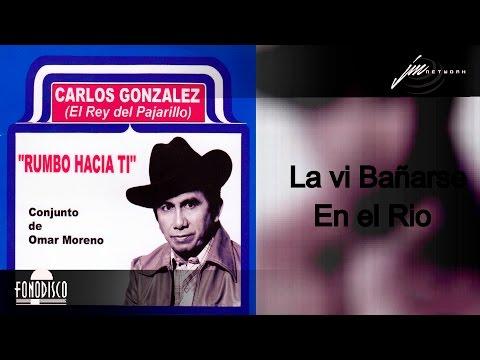 La Vi Bañarse en el Rio Carlos Gonzalez El Rey del Pajarillo FD
