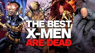 All the Best X-Men Are DEAD!