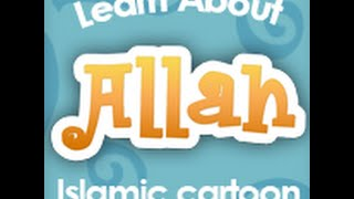 Learn About Allah Part 5 [ISLAMIC CARTOON in ENGLISH]