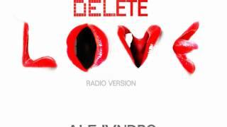 Alejandro- Delete Love (radio version mix)