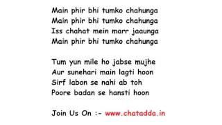 Main Phir Bhi Tumko Chahunga Full Song Lyrics Movie - Half Girlfriend