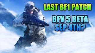 Last Update For BF1 & BFV Beta Sep 4th?