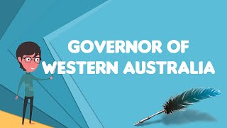 What is Governor of Western Australia?, Explain Governor of Western Australia