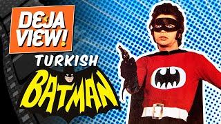 Turkish Batman [Yarasa Adam] - Deja View